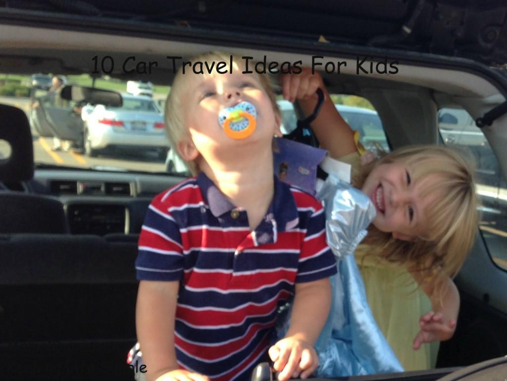 10 Car Travel Ideas For Kids