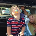 10 Car Travel Ideas For Kids