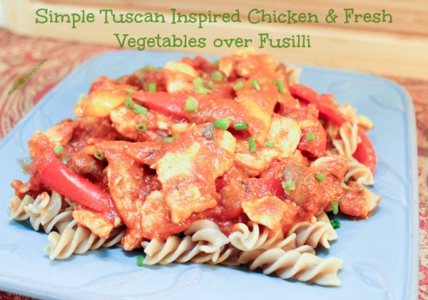 simple-tuscan-inspired-chicken-fresh-vegetables-over-fusilli-text